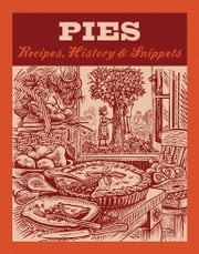 Pies - Recipes, History, Snippets ebook by Jane Struthers