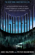 Nightfall ebook by Jake Halpern, Peter Kujawinski