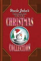 Uncle John's Bathroom Reader Christmas Collection ebook by Bathroom Readers' Institute