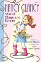Fancy Nancy: Nancy Clancy, Star of Stage and Screen ebook by Jane O'Connor, Robin Preiss Glasser