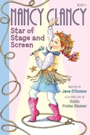Fancy Nancy: Nancy Clancy, Star of Stage and Screen ebook by Jane O'Connor,Robin Preiss Glasser