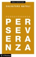 Perseveranza ebook by Salvatore, Natoli