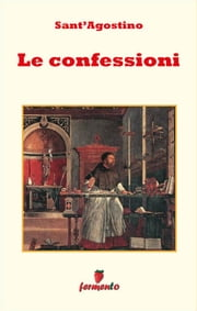 Le Confessioni - testo in italiano ebook by Kobo.Web.Store.Products.Fields.ContributorFieldViewModel