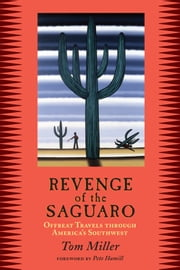 Revenge of the Saguaro - Offbeat Travels Through America's Southwest ebook by Tom Miller,Peter Hamill