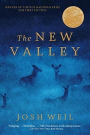 The New Valley - Novellas ebook by Josh Weil