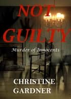 Not Guilty ebook by Christine Gardner