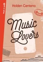 Music Lovers ebook by Holden Centeno
