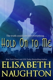 Hold On To Me ebook by Elisabeth Naughton