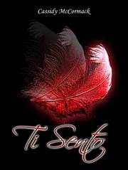 Ti sento ebook by Cassidy McCormack