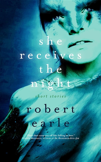 She Receives the Night ebook by Robert Earle