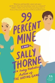 99 Percent Mine - A Novel ebook by Sally Thorne