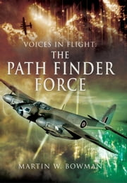 Voices in Flight: Path Finder Force ebook by Martin  Bowman