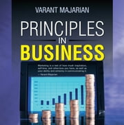Principles in Business ebook by Varant Majarian