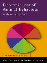 Determinants of Animal Behaviour ebook by Jo Anne Cartwright