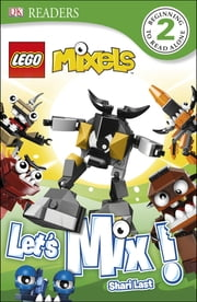 DK Readers L2: LEGO Mixels: Let's Mix! ebook by Shari Last