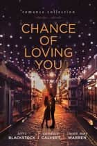 Chance of Loving You ebook by
