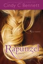 Rapunzel Untangled ebook by Cindy C. Bennett