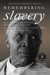 Remembering Slavery - African Americans Talk About Their Personal Experiences of Slavery and Freedom ebook by