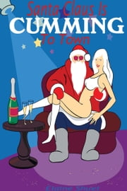Santa Claus Is Cumming To Town ebook by Elaine Shuel