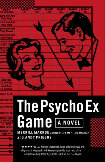 The Psycho Ex Game - A Novel ebook by Merrill Markoe,Andy Prieboy