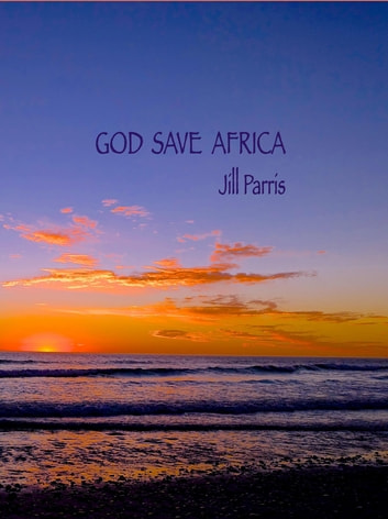 God save Africa ebook by Jill M Parris