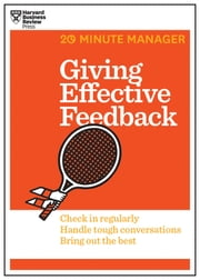 Giving Effective Feedback (HBR 20-Minute Manager Series) ebook by Harvard Business Review