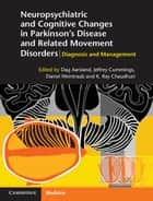 Neuropsychiatric and Cognitive Changes in Parkinson's Disease and Related Movement Disorders ebook by Dag Aarsland,Jeffrey Cummings,Daniel Weintraub,K. Ray Chaudhuri