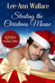 Stealing the Christmas Mouse ebook by Lee-Ann Wallace