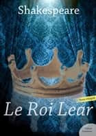 Le Roi Lear eBook by William Shakespeare