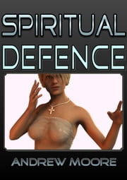 Spiritual Defence ebook by Andrew Moore