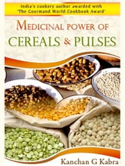 Medicinal Power Of Cereals And Pulses ebook by Kanchan Kabra