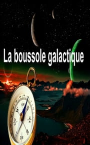 La boussole galactique ebook by Mabano Halidi