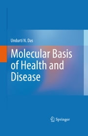 Molecular Basis of Health and Disease ebook by Undurti N. Das