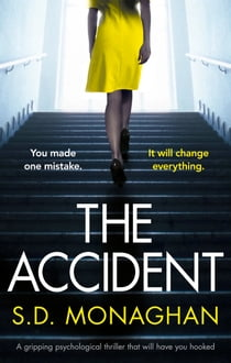The Accident - A gripping psychological thriller that will have you hooked ebook by S.D. Monaghan