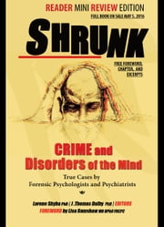 Shrunk Reader Review Edition - Crime and Disorders of the Mind ebook by Lorene Shyba,J. Thomas Dalby