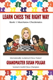 Learn Chess the Right Way! - Book 1: Must-know Checkmates ebook by Susan Polgar