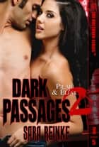 Dark Passages 2: Pilar & Elias ebook by Sara Reinke