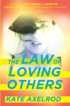 The Law of Loving Others ebook by Kate Axelrod