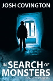 In Search of Monsters ebook by Josh Covington