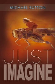 Just Imagine ebook by Michael Sutton
