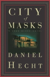 City of Masks ebook by Daniel Hecht