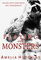 Playing with Monsters ebook by