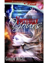 Virtually Yours ebook by Caroline McCall
