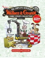 Wallace & Gromit: The Complete Newspaper Strips Collections Vol. 3 ebook by Ricky Chandler,David Leach,Mike Garley,Gordon Volke,Mychailo Kazybird,Jay Clarke,Sylvia Bull,Bambos,Burns John