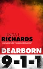 Dearborn 9-1-1 ebook by Linda L. Richards