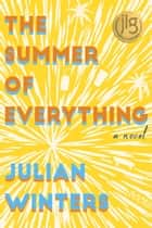 The Summer of Everything ebook by