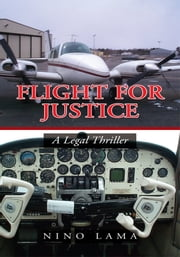 Flight For Justice - A Legal Thriller ebook by Nino Lama