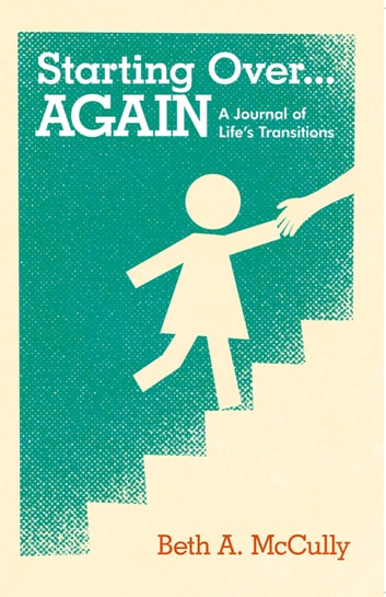Starting Over...Again - A Journal of Life's Transitions ebook by Dana Reed
