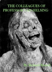 The Colleagues of Professor Van Helsing ebook by Rick Russell