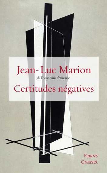 Certitudes négatives ebook by Jean-Luc Marion